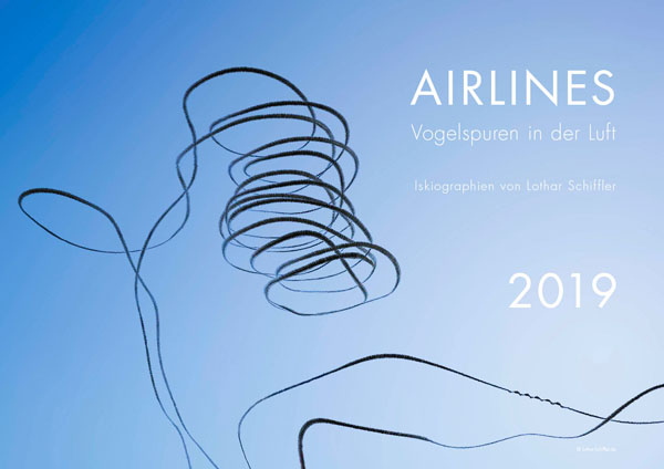 AIRLINES - Vogelspuren in der Luft - Iskiographien von Lothar Schiffler - Kalender 2019 DIN A2 quer - Deckblatt