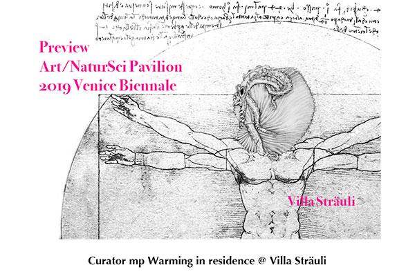 Preview Art/NaturSci Pavilion 2019 Biennale Venedig @ Villa Sträuli (Photo: mp Warming)