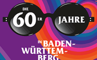 "Poster ""... because the times they are a-changing – The 60s in Baden-Württemberg"""
